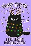 Plätzchen Rezepte Merry Catmas: Rezeptbuch für Plätzchen für Katzenliebhaber - Leckere Weihnachtsplätzchen Rezepte zum selber schreiben - 6x9' -120 Seiten blanko Notizbuch - liniert