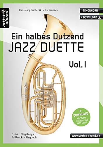 Ein halbes Dutzend Jazz-Duette - Vol. 1 - Tenorhorn: 6 Jazz-Playalongs (inkl. Download). Spielbuch. Musiknoten.