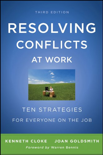 Resolving Conflicts at Work Ten Strategies for Everyone on the Job