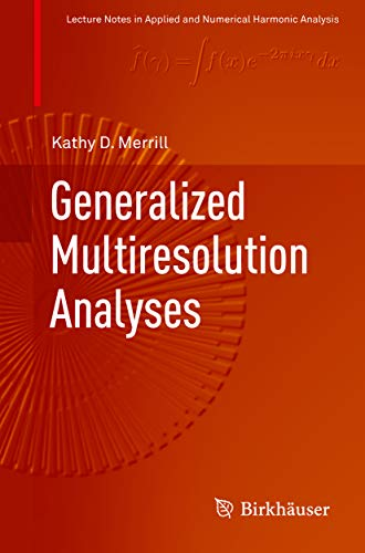 Generalized Multiresolution Analyses (Applied and Numerical Harmonic Analysis) (English Edition)
