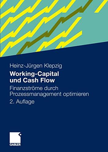 Working-Capital und Cash Flow: Finanzströme durch Prozessmanagement optimieren