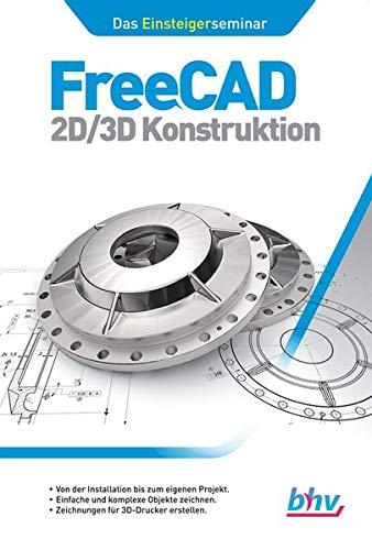 FreeCAD 2D/3D Konstruktion: Das Einsteigerseminar