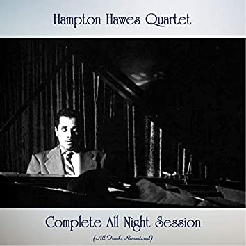Complete All Night Session (All Tracks Remastered)