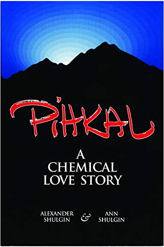 Shulgon, A: Pihkal: A Chemical Love Story