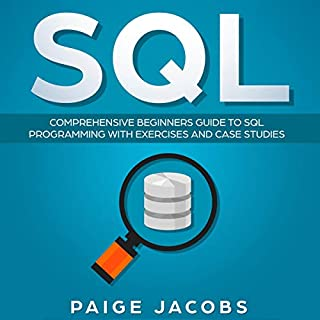 SQL     Comprehensive Beginners Guide to SQL Programming with Exercises and Case Studies              By:                                                                                                                                 Paige Jacobs                               Narrated by:                                                                                                                                 Dave Wright                      Length: 4 hrs and 39 mins     8 ratings     Overall 5.0