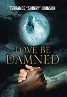 Love Be Damned: The Chronicles of Wayne 1