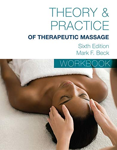Compare Textbook Prices for Student Workbook for Beck's Theory & Practice of Therapeutic Massage 6 Edition ISBN 9781285187617 by Beck, Mark F.