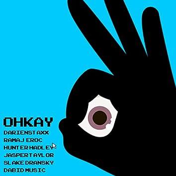 OHKAY (feat. darienstaxx, Ramaj Eroc, Hunter Hadley, Jasper Taylor, Slake Drawnsky & Dabid Music)