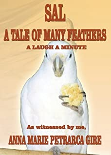 Sal: A Tale of Many Feathers by Anna Marie Petrarca Gire (2013-08-01)