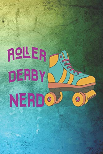 Roller Derby Nerd: Roller Derby Notebook Journal Composition Blank Lined Diary Notepad 120 Pages Paperback Green