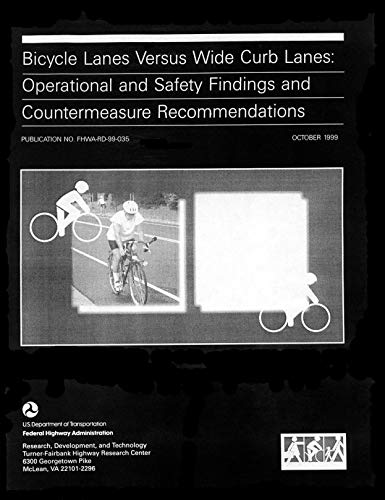Bicycle Lanes Versus Wide Curb Lanes: Operational and Safety Finding and Countermeasure Recommendati