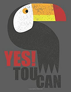 Yes Toucan: Notebook 8.5x11 inches Letter Size I Funny Toucan Paradise Bird Journal I Motivational Quote