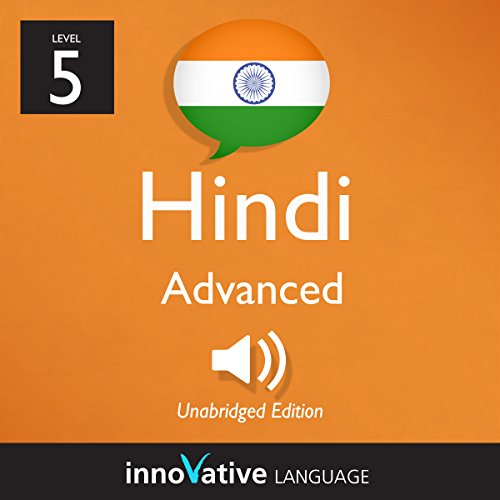 Learn Hindi - Level 5: Advanced Hindi, Volume 1: Lessons 1-25 audiobook cover art