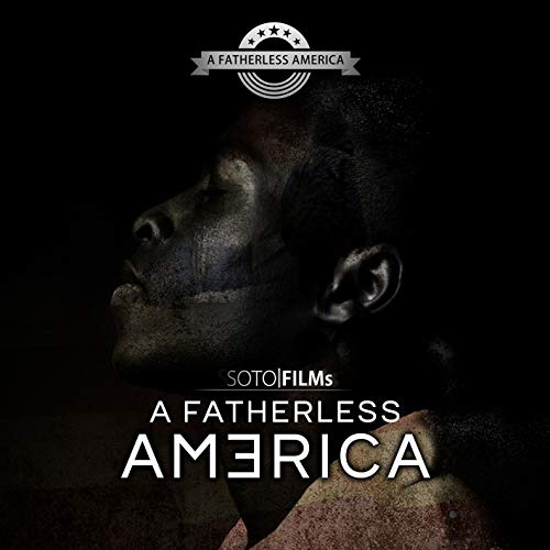 A Fatherless America The Movie By Tommy Sotomayor