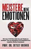 Meistere Deine Emotionen: Die neue 5-Schritte-Methode, um Ängste zu besiegen, Wut zu entschärfen und Depressionen & negatives Denken loszulassen (5 Minuten täglich für ein besseres Leben)