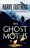 Image of The Ghost Moths: A Novel