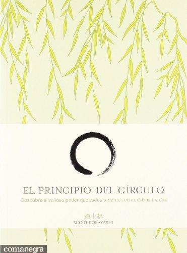 El principio del círculo: Descubre el valioso poder que todos tenemos en...