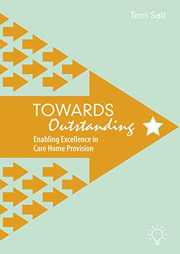 Towards Outstanding: Enabling Excellence in Care Home Provision