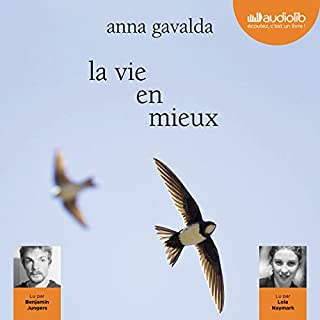 La vie en mieux                   By:                                                                                                                                 Anna Gavalda                               Narrated by:                                                                                                                                 Lola Naymark,                                                                                        Benjamin Jungers                      Length: 4 hrs and 52 mins     1 rating     Overall 4.0
