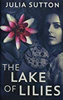 The Lake of Lilies: Premium Hardcover Edition