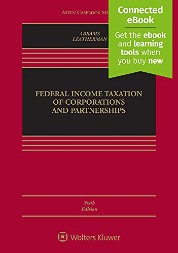 Compare Textbook Prices for Federal Income Taxation of Corporations and Partnerships Aspen Casebook 6 Edition ISBN 9781543804270 by Howard E. Abrams,Don Leatherman