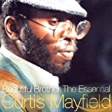 Songtexte von Curtis Mayfield - Beautiful Brother: The Essential Curtis Mayfield