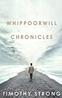 Whippoorwill Chronicles