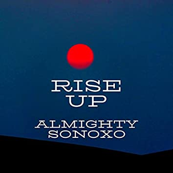 Rise Up (feat. Sonoxo)