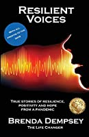 Resilient Voices: True stories of Resilience, Positivity and Hope from a pandemic