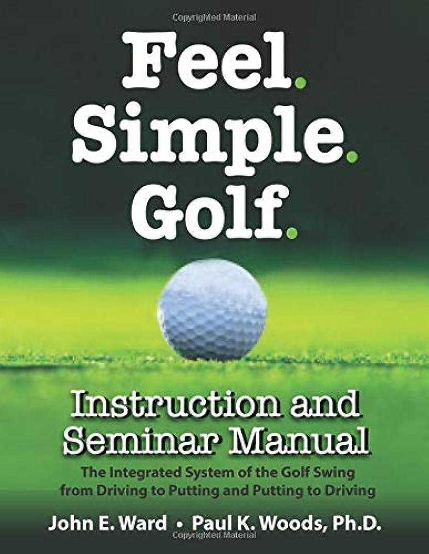 航空便トランスペアレントブラウンFeel. Simple. Golf.: Instruction and Seminar Manual