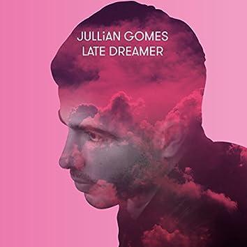 Late Dreamer