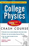 College Physics: Crash Course (Schaum's Easy Outline)