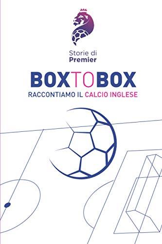 BOX TO BOX: RACCONTIAMO IL CALCIO INGLESE