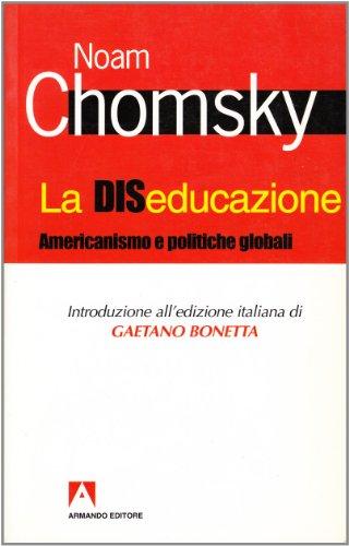 La diseducazione. Americanismo e politiche globali