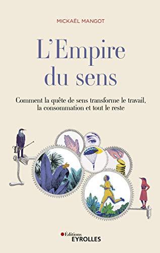L'empire du sens: Comment la quête de sens transforme le travail, la consommation, et tout le reste - Prévente en eBook (French Edition)