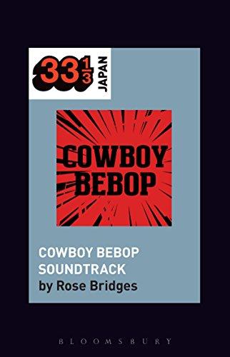 Yoko Kanno's Cowboy Bebop Soundtrack (33 1/3 Japan) (English Edition)