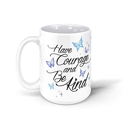 Dropmetee Have Courage And Be Kind 2 15oz White Mug 2cd