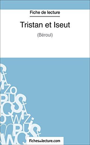 Tristan et Iseut: Analyse complète de l'oeuvre (French Edition)