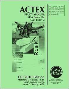 Actex Study Man. for SOA Examination FM and Cas Examination Fall 2010