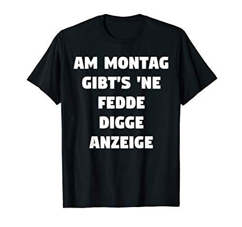 Montag Gibt's 'Ne Fedde Digge Anzeige - Drachen Lord T-Shirt