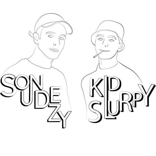Soundezy & Kid Slurpy
