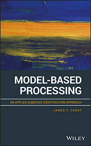 Model-Based Processing: An Applied Subspace Identification Approach (English Edition)