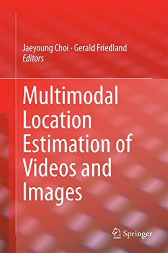 Multimodal Location Estimation of Videos and Images (English Edition)