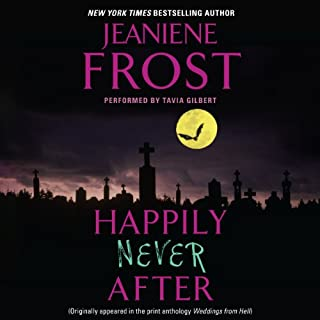 Happily Never After                   By:                                                                                                                                 Jeaniene Frost                               Narrated by:                                                                                                                                 Tavia Gilbert                      Length: 2 hrs and 46 mins     472 ratings     Overall 4.6