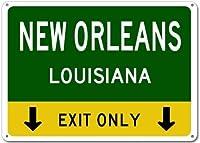 Hypothesis New Orleans, Louisiana This Exit Only ホームバスルームとカフェバーパブ、壁の装飾用の 20x30cm ティンサインポスター アメリカン サインプレート ブリキ看板