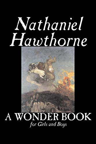 A Wonder Book for Girls and Boys by Nathaniel Hawthorne, Fiction, Classics