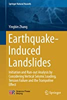 Earthquake-Induced Landslides: Initiation and run-out analysis by considering vertical seismic loading, tension failure and the trampoline effect (Springer Natural Hazards)