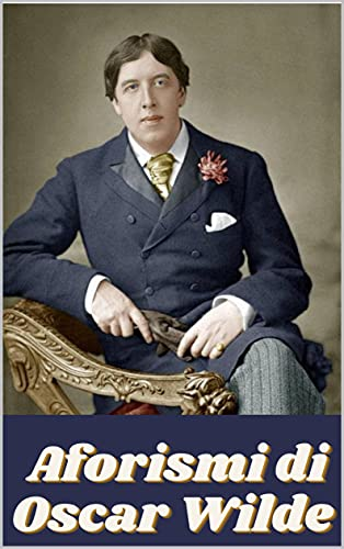 Aforismi di Oscar Wilde (Italian Edition)