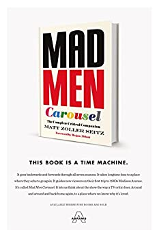 Mad Men Carousel: The Complete Critical Companion by [Matt Zoller Seitz, Max Dalton, Megan Abbott]