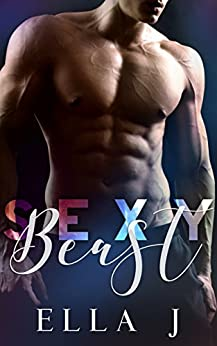 Sexy Beast by [Ella J]